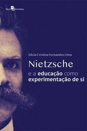Nietzsche e a Educação Como Experimentação de Si