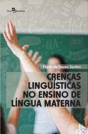 Crenças Linguísticas no Ensino de Língua Materna