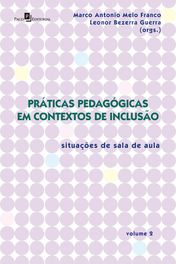 Práticas Pedagógicas em Contextos de Inclusão - Vol. 2