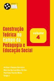 Construção Teórica no Campo da Pedagogia e Educação Social (v. 4)