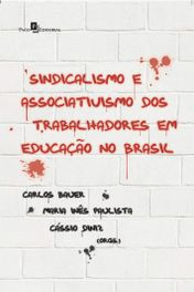 Sindicalismo e Associativismo dos Trabalhadores em Educação no Brasil (Vol. 1)