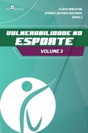 Vulnerabilidade no esporte (vol. 3)