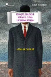 Educação, dialética e horizonte crítico em Theodor Adorno