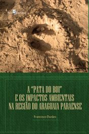 """A """"Pata do Boi"""" e os Impactos Ambientais na Região do Araguaia Paraense"""