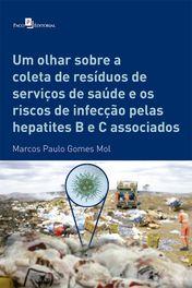 Um olhar sobre a coleta de resíduos de serviços de saúde e os riscos de infecção pelas hepatites B e C associados