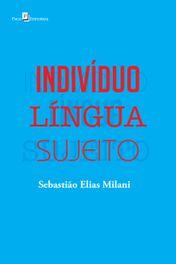 Indivíduo – Língua – Sujeito