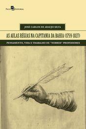 As aulas régias na capitania da Bahia (1759-1827)