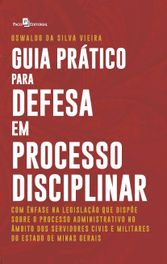 Guia Prático para Defesa em Processo Disciplinar