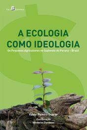 A Ecologia Como Ideologia
