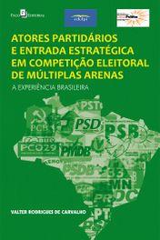 Atores Partidários e Entrada Estratégica em Competição Eleitoral de Múltiplas Arenas