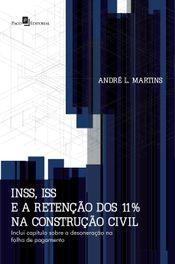 INSS, ISS e a Retenção dos 11% na Construção Civil