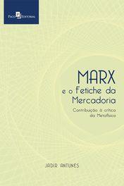 Marx e o Fetiche da Mercadoria