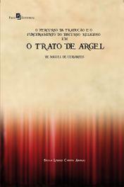 O Percurso da Tradução e o Funcionamento do Discurso Religioso em o Trato de Argel de Miguel de Cervantes
