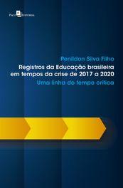 Registros da Educação brasileira em tempos da crise de 2017 a 2020