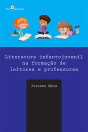 Literatura Infantojuvenil na Formação de Leitores e Professores