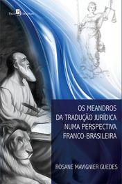 Os meandros da tradução jurídica numa perspectiva franco-brasileira