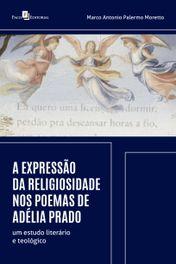 A expressão da religiosidade nos poemas de Adélia Prado