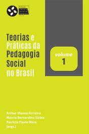Teorias e Práticas da Pedagogia Social no Brasil (v. 1)