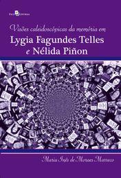 Visões caleidoscópicas da memória em Lygia Fagundes Telles e Nélida Piñon