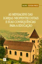 As Mensagens das Igrejas Neopentecostais e suas Consequências para a Educação