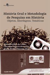 História Oral e Metodologia de Pesquisa em História