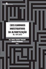 (Des)Caminhos Investigativos da Alfabetização - RS  (1975-2012)