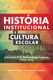 História Institucional e Cultura Escolar