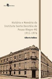 História e Memória do Instituto Santa Doroteia de Pouso Alegre-MG
