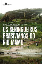 Os seringueiros brasivianos do rio Mamu