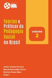 Teorias e Práticas da Pedagogia Social no Brasil (v. 2)