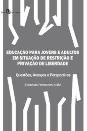 Educação para Jovens e Adultos em Situação de Restrição e Privação de Liberdade