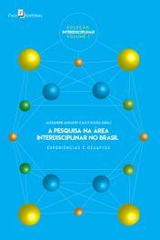 A pesquisa na área interdisciplinar no Brasil (vol. 1)