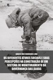 Os diferentes atores sociais e suas percepções na construção de um sistema de monitoramento da governança das águas