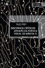 Discursos Críticos Através da Poética Visual de Márcia X.