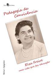 Pedagogia Da Convivência: Elza Freire