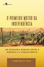 """""""O Primeiro Motor da Independência"""""""