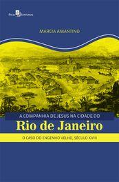 A Companhia de Jesus na Cidade do Rio de Janeiro