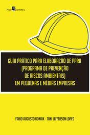 Guia prático para elaboração de PPRA (Programa de Prevenção de Riscos Ambientais) em pequenas e médias empresas