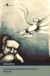 Transvaloração e redenção na filosofia de Nietzsche