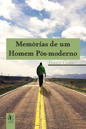Memória de um Homem Pós-Moderno