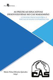 As práticas educativas desenvolvidas no CAS Maranhão
