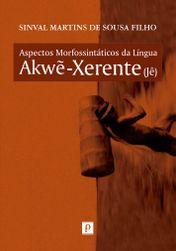 Aspectos morfossintáticos da língua Akwe-Xerente (Jê)