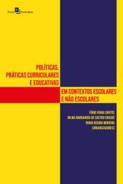 Políticas, práticas curriculares e educativas em contextos escolares e não escolares