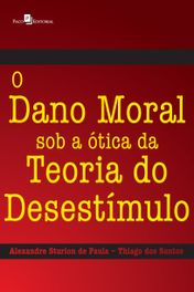 O Dano Moral Sob a otica da Teoria do Desestimulo