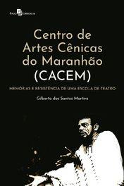 Centro de Artes Cênicas do Maranhão (Cacem)