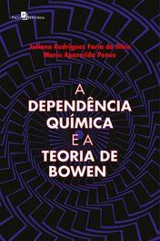 A Dependência Química e a Teoria de Bowen
