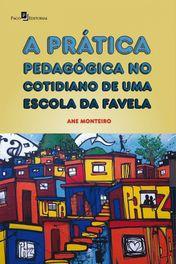 A Prática Pedagógica no Cotidiano de uma Escola da Favela