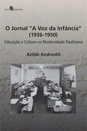"""Educação e cultura na modernidade paulistana: o jornal """"A Voz da Infância"""" (1936-1950)"""