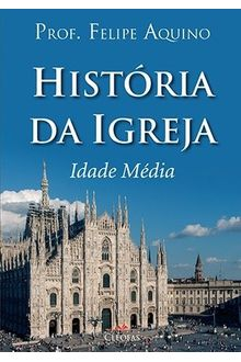 História da Igreja - Idade Média