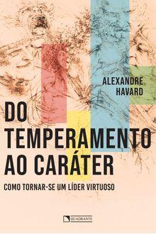 Do temperamento ao caráter: Como tornar-se um líder virtuoso